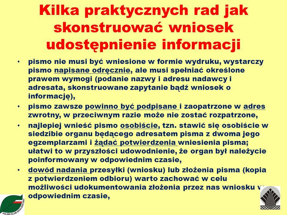 Kilka praktycznych rad jak skonstruować wniosek udostępnienie informacji pismo nie musi być wniesione w formie wydruku, wystarczy pismo napisane odręc