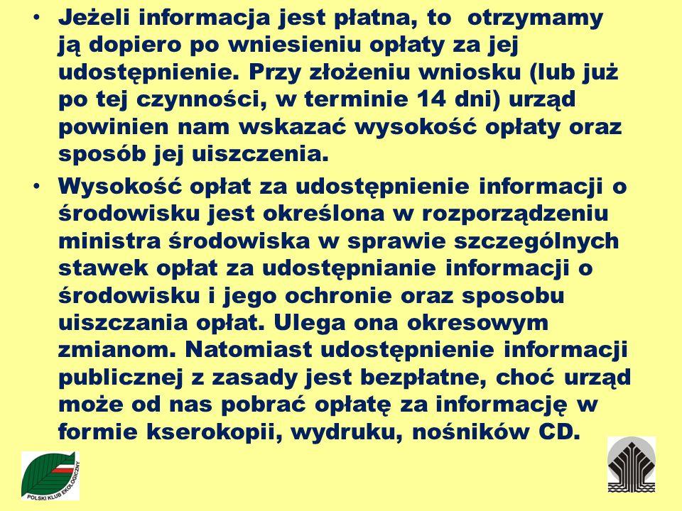 Jeżeli informacja jest płatna, to otrzymamy ją dopiero po wniesieniu opłaty za jej udostępnienie. Przy złożeniu wniosku (lub już po tej czynności, w t