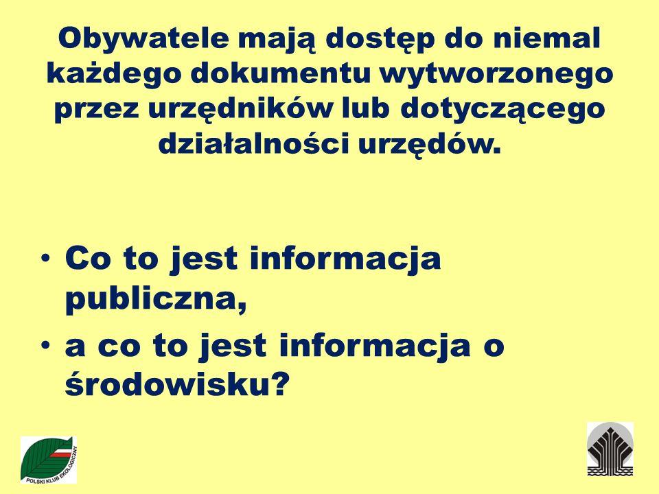 Obywatele mają dostęp do niemal każdego dokumentu wytworzonego przez urzędników lub dotyczącego działalności urzędów. Co to jest informacja publiczna,