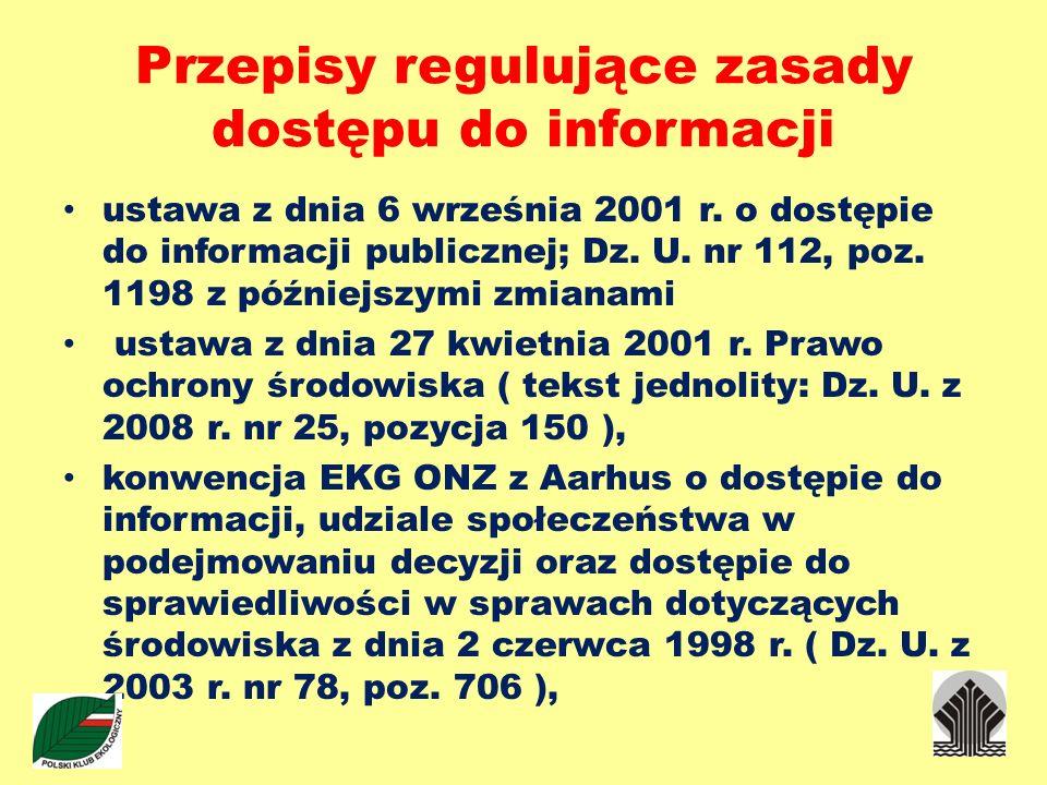 Przepisy regulujące zasady dostępu do informacji ustawa z dnia 6 września 2001 r. o dostępie do informacji publicznej; Dz. U. nr 112, poz. 1198 z późn