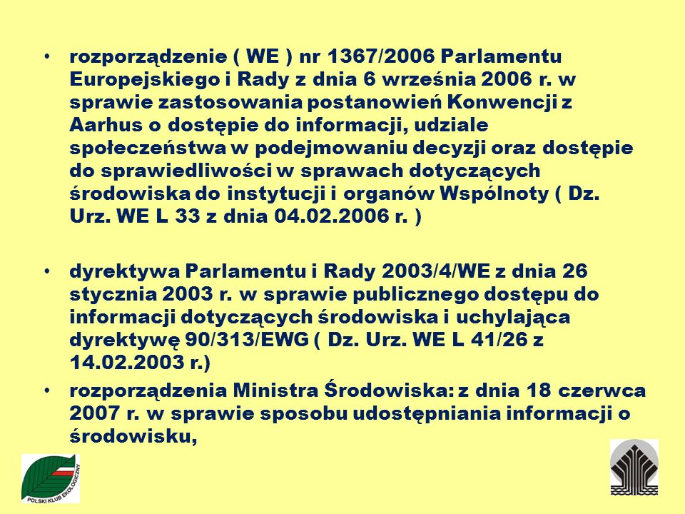 rozporządzenie ( WE ) nr 1367/2006 Parlamentu Europejskiego i Rady z dnia 6 września 2006 r. w sprawie zastosowania postanowień Konwencji z Aarhus o d
