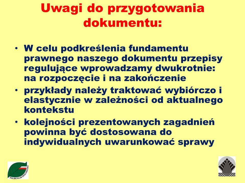 Uwagi do przygotowania dokumentu: W celu podkreślenia fundamentu prawnego naszego dokumentu przepisy regulujące wprowadzamy dwukrotnie: na rozpoczęcie