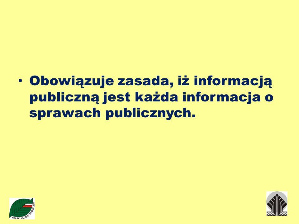 Obowiązuje zasada, iż informacją publiczną jest każda informacja o sprawach publicznych.