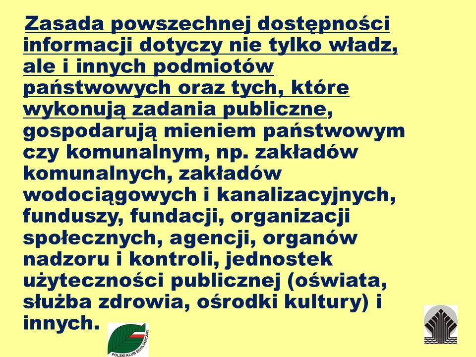 Zasada powszechnej dostępności informacji dotyczy nie tylko władz, ale i innych podmiotów państwowych oraz tych, które wykonują zadania publiczne, gos