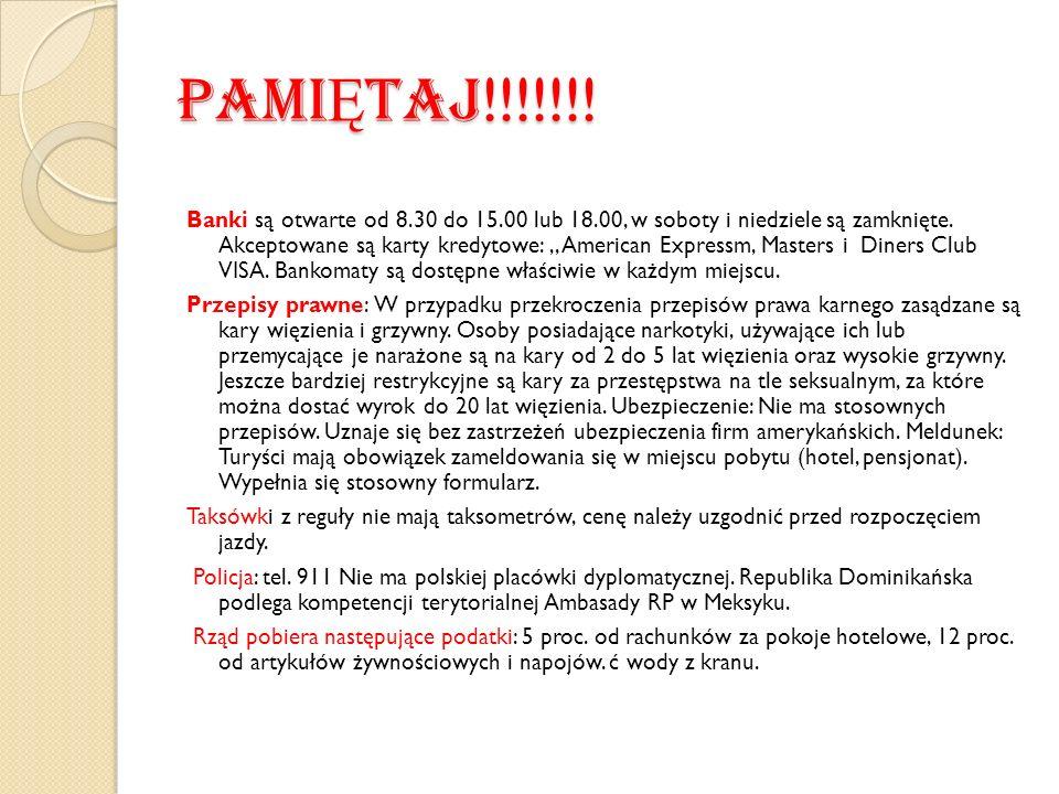 PAMI Ę TAJ !!!!!!! Banki są otwarte od 8.30 do 15.00 lub 18.00, w soboty i niedziele są zamknięte. Akceptowane są karty kredytowe:,, American Expressm