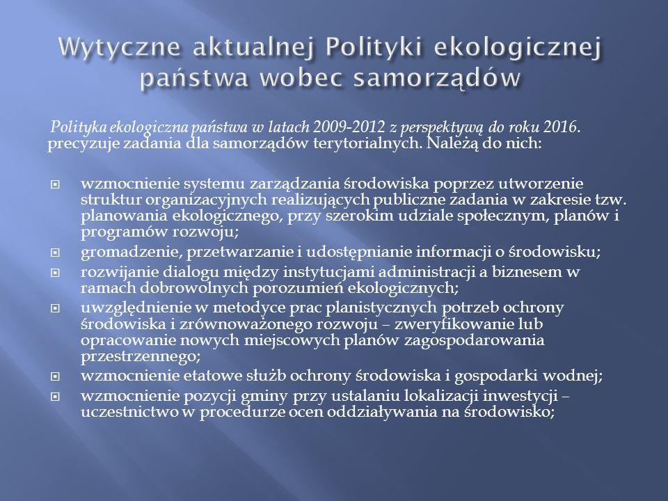 1991 r. – Polityka ekologiczna państwa 2000 r. – II Polityka ekologiczna państwa 2002 r. – Program wykonawczy do II Polityki ekologicznej państwa na l