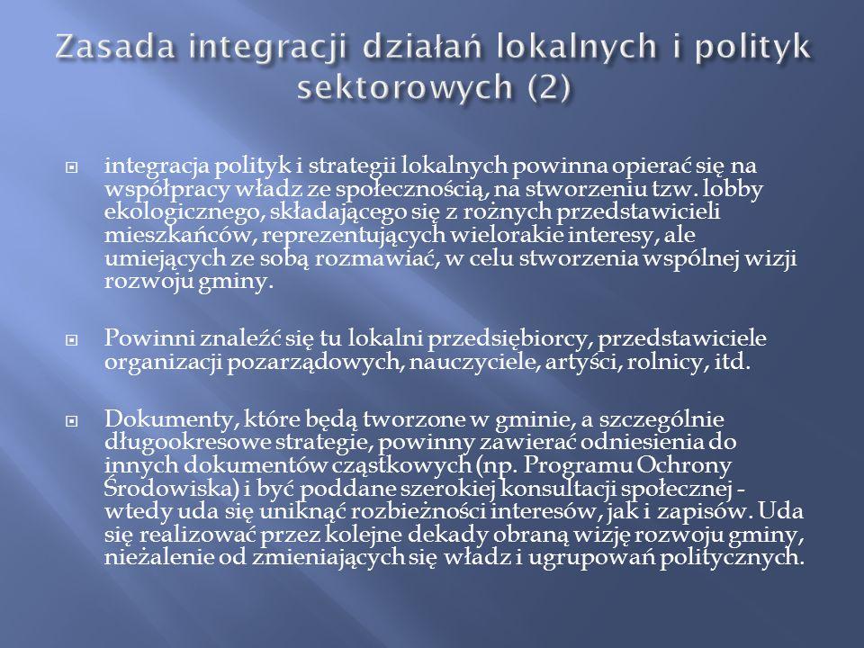 Zasada ta oznacza: uwzględnianie w politykach sektorowych, takich jak np. energetycznej, transportowej, czy planistycznej, celów ekologicznych na równ