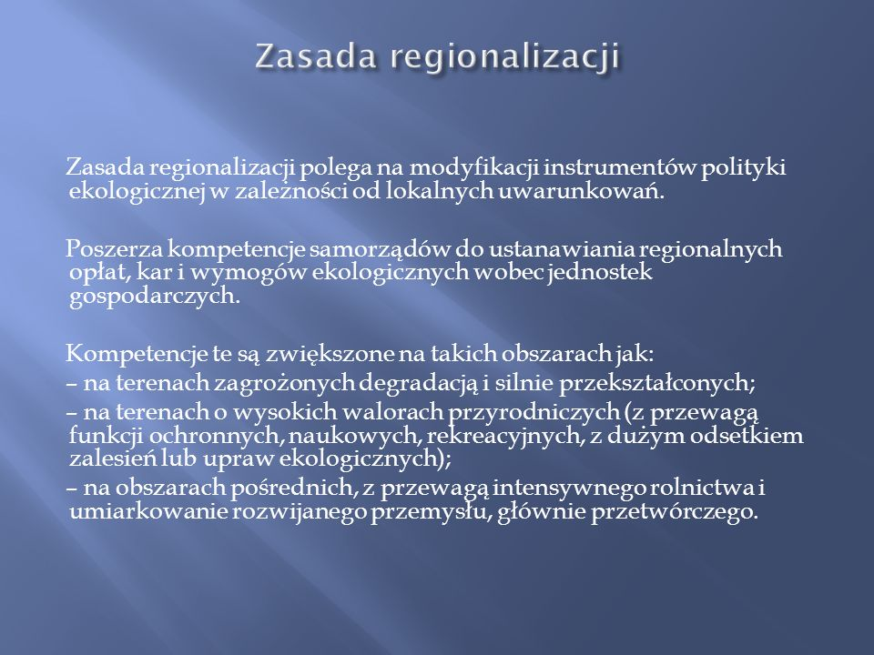 Zasada ta związana jest z kategorią zrównoważonego rozwoju nawiązującą do sprawiedliwości międzypokoleniowej. Polega na zaspokajanie potrzeb materialn