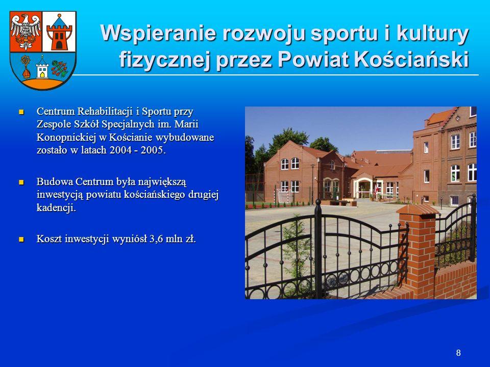 8 Centrum Rehabilitacji i Sportu przy Zespole Szkół Specjalnych im. Marii Konopnickiej w Kościanie wybudowane zostało w latach 2004 - 2005. Centrum Re