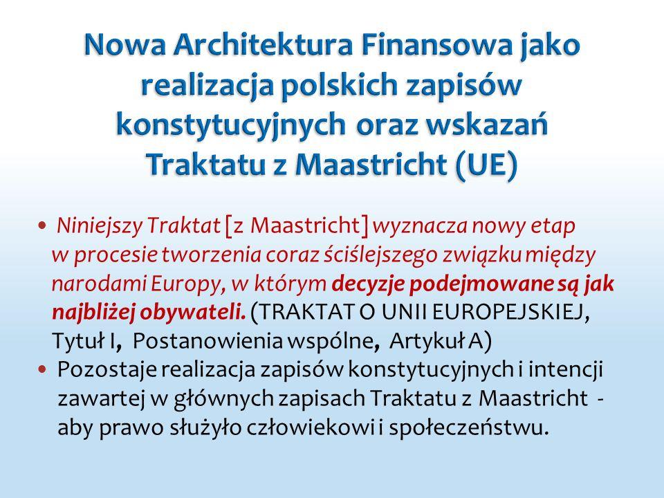 Niniejszy Traktat [z Maastricht] wyznacza nowy etap w procesie tworzenia coraz ściślejszego związku między narodami Europy, w którym decyzje podejmowane są jak najbliżej obywateli.