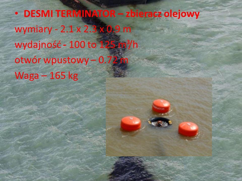 DESMI TERMINATOR – zbieracz olejowy wymiary - 2.1 x 2.3 x 0.9 m wydajność - 100 to 125 m³/h otwór wpustowy – 0.72 m Waga – 165 kg