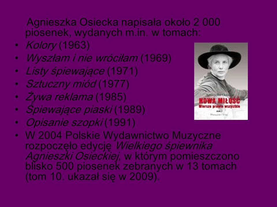 Agnieszka Osiecka napisała około 2 000 piosenek, wydanych m.in.