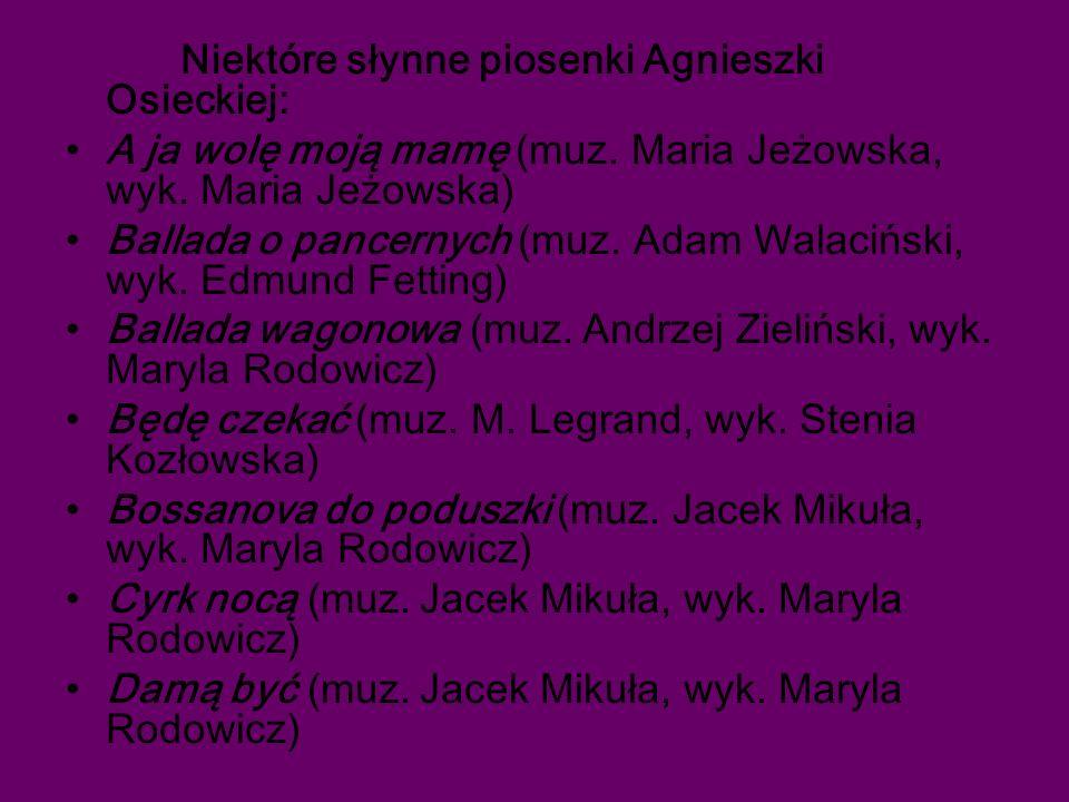 Niektóre słynne piosenki Agnieszki Osieckiej: A ja wolę moją mamę (muz.
