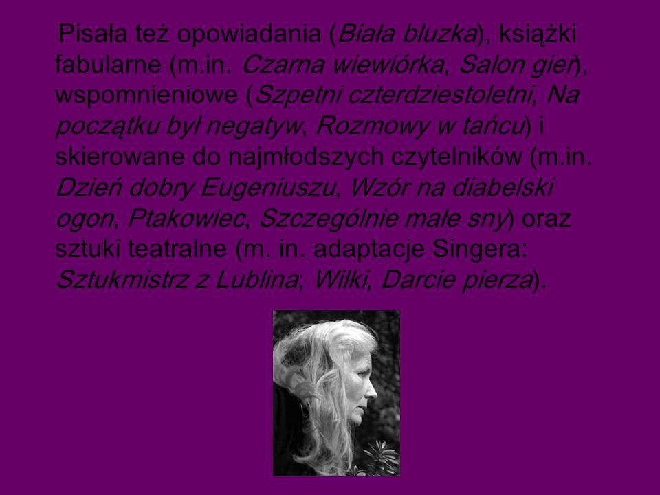 Pisała też opowiadania (Biała bluzka), książki fabularne (m.in.