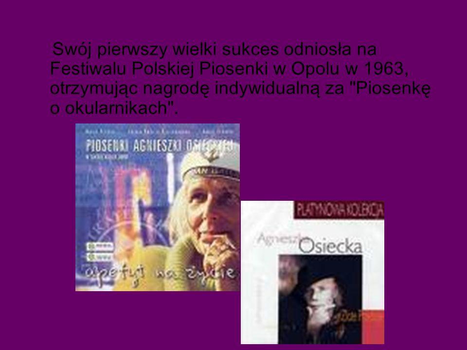 Swój pierwszy wielki sukces odniosła na Festiwalu Polskiej Piosenki w Opolu w 1963, otrzymując nagrodę indywidualną za Piosenkę o okularnikach .