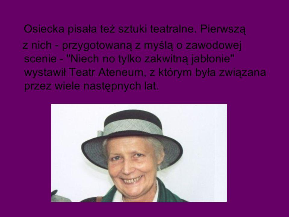 Osiecka pisała też sztuki teatralne.