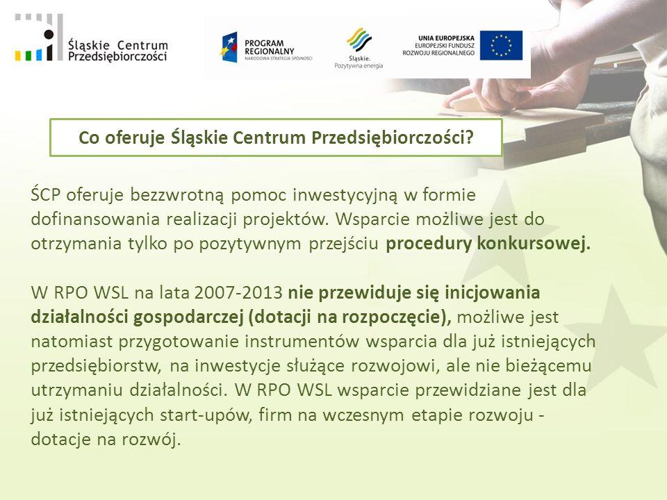 ŚCP oferuje bezzwrotną pomoc inwestycyjną w formie dofinansowania realizacji projektów.