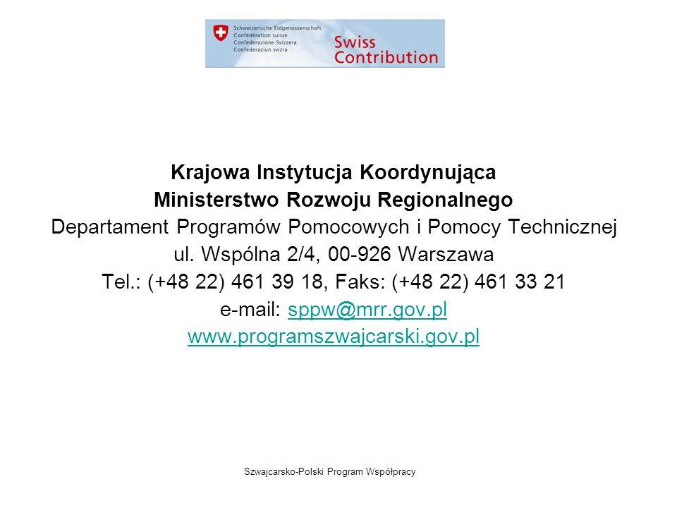 Szwajcarsko-Polski Program Współpracy Krajowa Instytucja Koordynująca Ministerstwo Rozwoju Regionalnego Departament Programów Pomocowych i Pomocy Technicznej ul.