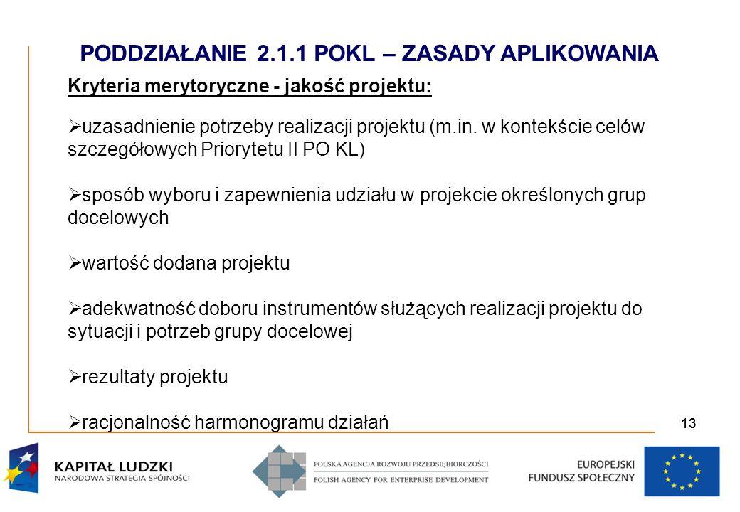 13 Kryteria merytoryczne - jakość projektu: uzasadnienie potrzeby realizacji projektu (m.in.