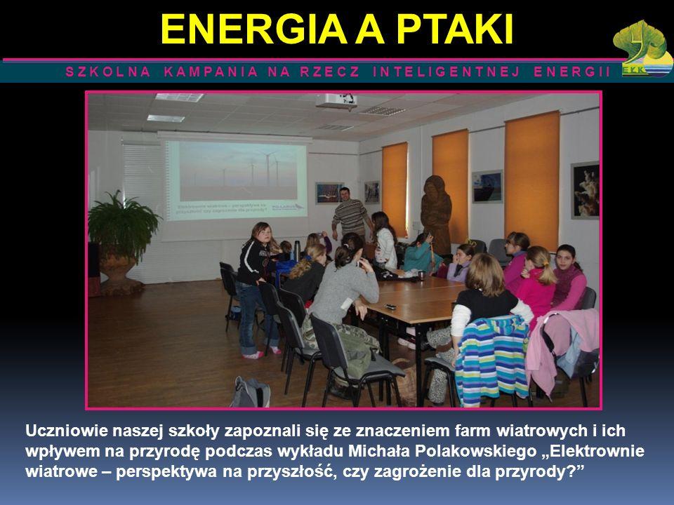 Uczniowie naszej szkoły zapoznali się ze znaczeniem farm wiatrowych i ich wpływem na przyrodę podczas wykładu Michała Polakowskiego Elektrownie wiatro