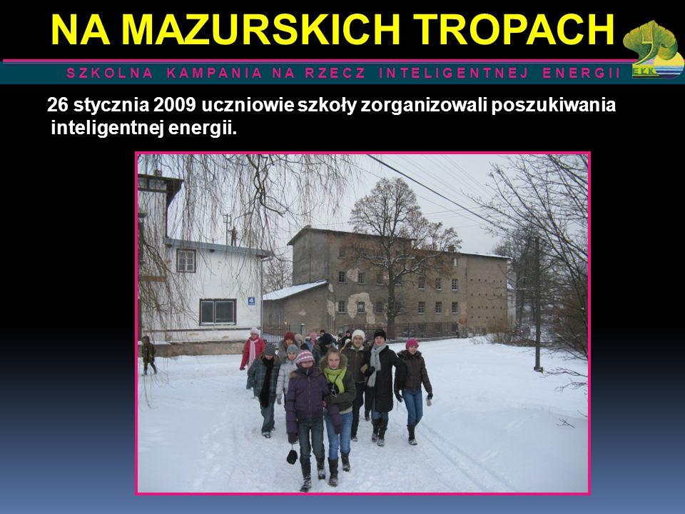 26 stycznia 2009 uczniowie szkoły zorganizowali poszukiwania inteligentnej energii. S Z K O L N A K A M P A N I A N A R Z E C Z I N T E L I G E N T N