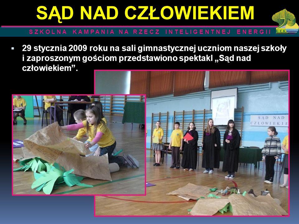 29 stycznia 2009 roku na sali gimnastycznej uczniom naszej szkoły i zaproszonym gościom przedstawiono spektakl Sąd nad człowiekiem. S Z K O L N A K A