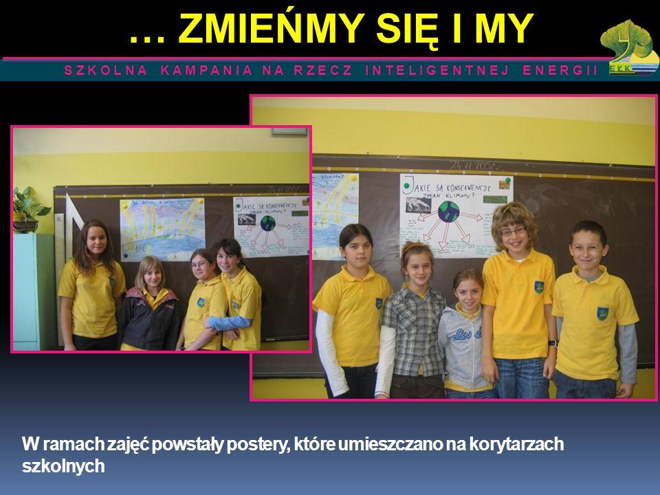 W ramach zajęć powstały postery, które umieszczano na korytarzach szkolnych S Z K O L N A K A M P A N I A N A R Z E C Z I N T E L I G E N T N E J E N