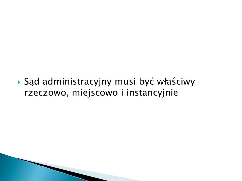 Wojewódzkie sądy administracyjne rozpoznają wszystkie sprawy sądowoadministracyjne z wyjątkiem spraw, dla których zastrzeżona jest właściwość Naczelnego Sądu Administracyjnego.