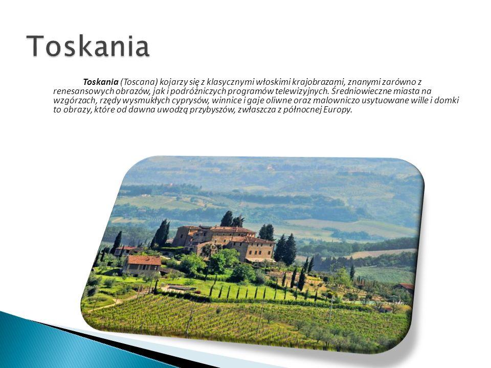 Toskania (Toscana) kojarzy się z klasycznymi włoskimi krajobrazami, znanymi zarówno z renesansowych obrazów, jak i podróżniczych programów telewizyjny