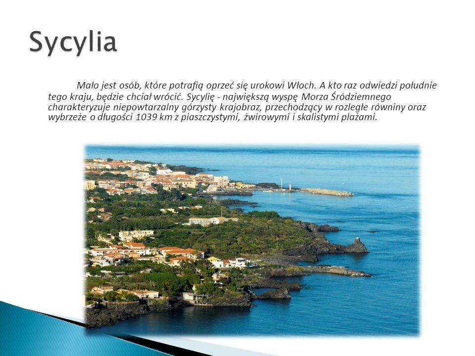 Mało jest osób, które potrafią oprzeć się urokowi Włoch. A kto raz odwiedzi południe tego kraju, będzie chciał wrócić. Sycylię - największą wyspę Morz
