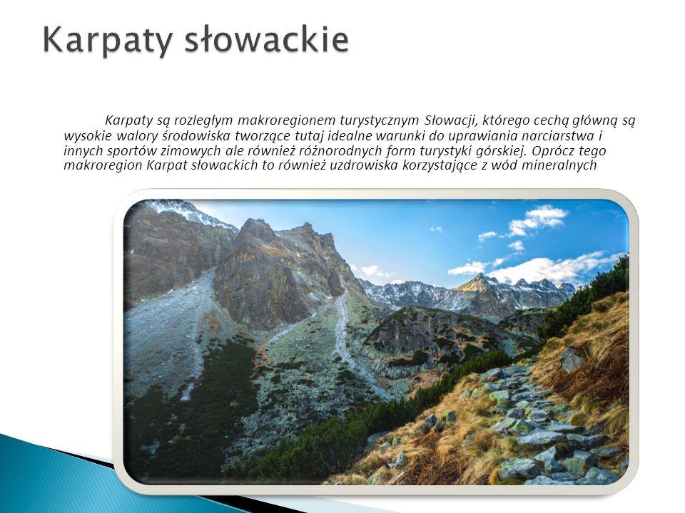 Karpaty są rozległym makroregionem turystycznym Słowacji, którego cechą główną są wysokie walory środowiska tworzące tutaj idealne warunki do uprawian