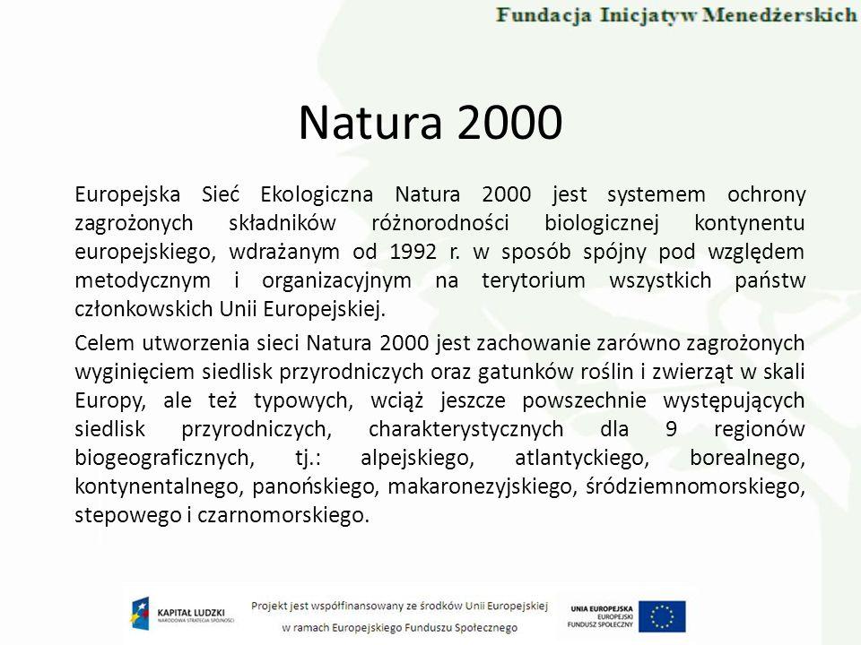 Natura 2000 Europejska Sieć Ekologiczna Natura 2000 jest systemem ochrony zagrożonych składników różnorodności biologicznej kontynentu europejskiego,