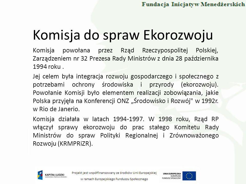 Komisja do spraw Ekorozwoju Komisja powołana przez Rząd Rzeczypospolitej Polskiej, Zarządzeniem nr 32 Prezesa Rady Ministrów z dnia 28 października 19