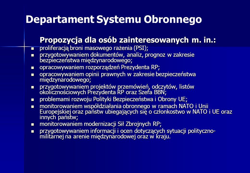 Departament Systemu Obronnego Propozycja dla osób zainteresowanych m. in.: proliferacją broni masowego rażenia (PSI); proliferacją broni masowego raże