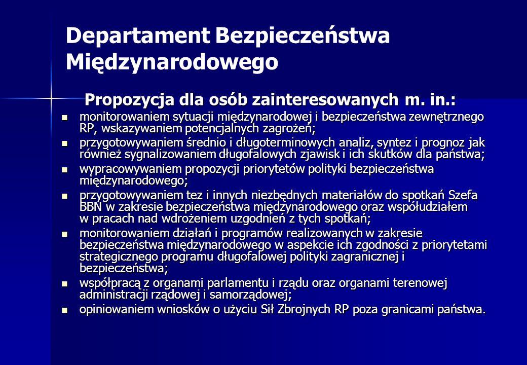 Departament Bezpieczeństwa Międzynarodowego Propozycja dla osób zainteresowanych m. in.: Propozycja dla osób zainteresowanych m. in.: monitorowaniem s