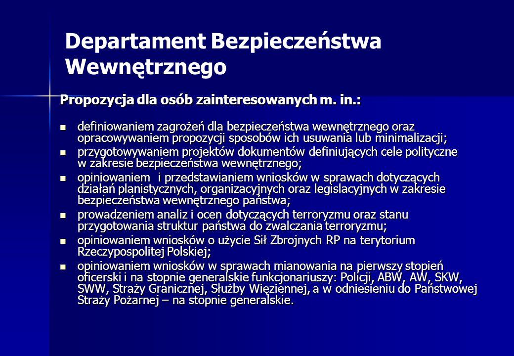 Departament Bezpieczeństwa Wewnętrznego Propozycja dla osób zainteresowanych m. in.: definiowaniem zagrożeń dla bezpieczeństwa wewnętrznego oraz oprac