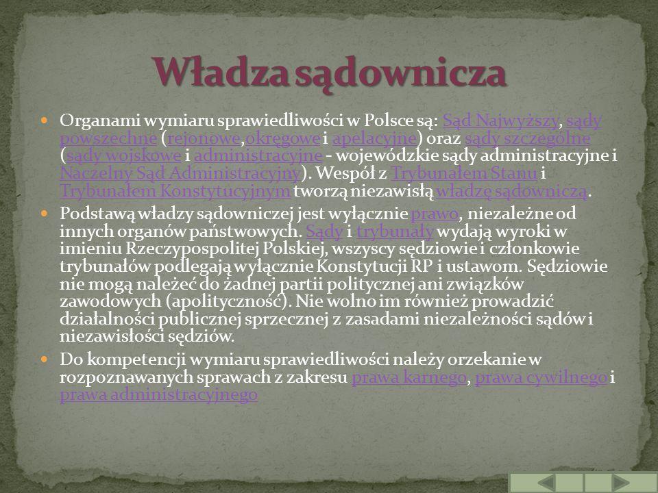 Organami wymiaru sprawiedliwości w Polsce są: Sąd Najwyższy, sądy powszechne (rejonowe,okręgowe i apelacyjne) oraz sądy szczególne (sądy wojskowe i ad