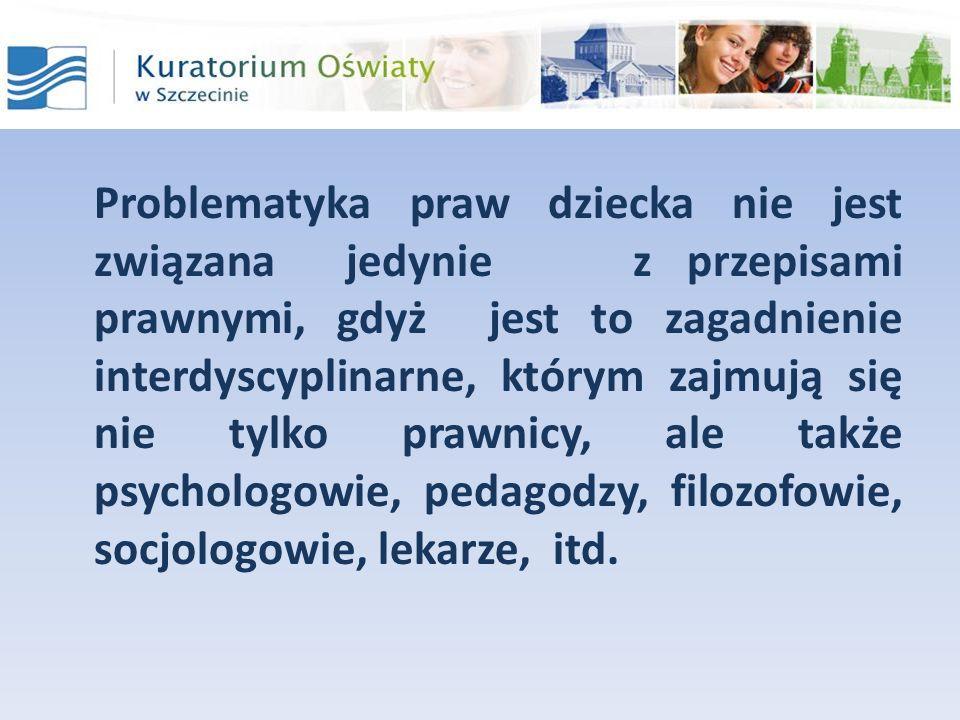 Tym niemniej istotę dalszych rozważań będą stanowiły legislacyjne podstawy praw dziecka w postaci ogółu norm prawnych, z których bazę bezpośredniego stosowania tworzy prawo krajowe wywodzące swoją inspirację, wartości i wykładnię z Konstytucji oraz ratyfikowanych przez Polskę traktatów.