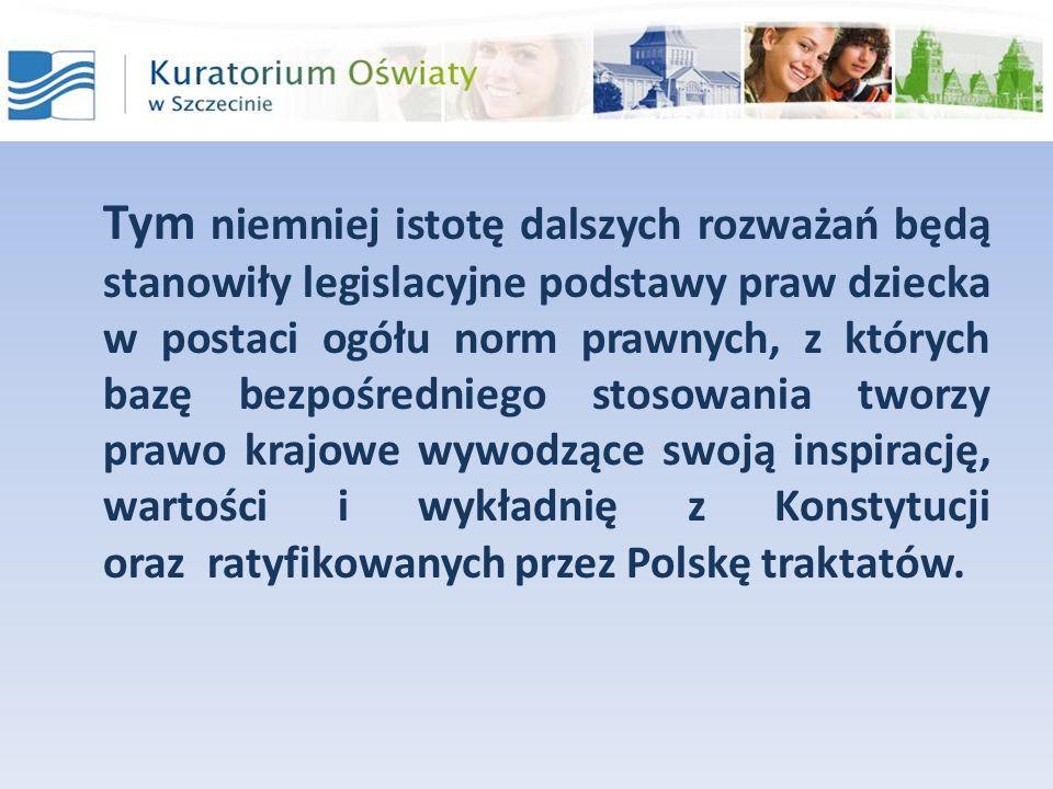 Legislacyjna podstawa ochrony praw dziecka 3.Ustawy (m.in.): ustawa z dnia 25 lutego 1964r.