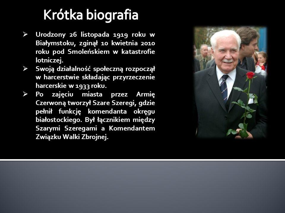 Urodzony 26 listopada 1919 roku w Białymstoku, zginął 10 kwietnia 2010 roku pod Smoleńskiem w katastrofie lotniczej.