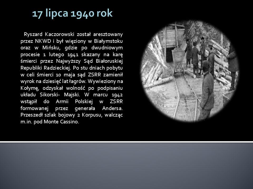 Ryszard Kaczorowski został aresztowany przez NKWD i był więziony w Białymstoku oraz w Mińsku, gdzie po dwudniowym procesie 1 lutego 1941 skazany na karę śmierci przez Najwyższy Sąd Białoruskiej Republiki Radzieckiej.