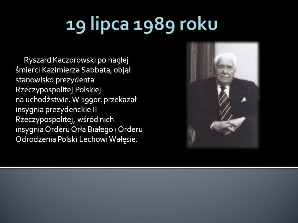 Ryszard Kaczorowski po nagłej śmierci Kazimierza Sabbata, objął stanowisko prezydenta Rzeczypospolitej Polskiej na uchodźstwie.