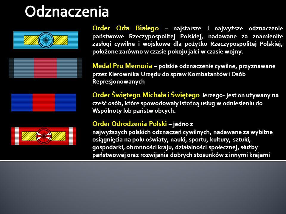 Order Orła Białego – najstarsze i najwyższe odznaczenie państwowe Rzeczypospolitej Polskiej, nadawane za znamienite zasługi cywilne i wojskowe dla pożytku Rzeczypospolitej Polskiej, położone zarówno w czasie pokoju jak i w czasie wojny.