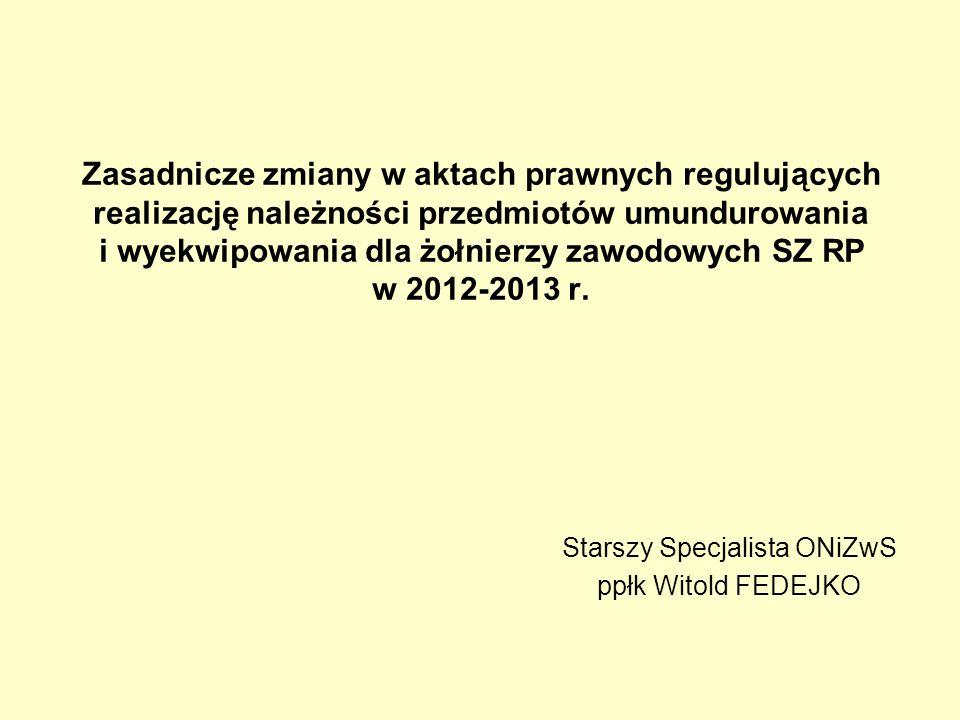 Zasadnicze zmiany w aktach prawnych regulujących realizację należności przedmiotów umundurowania i wyekwipowania dla żołnierzy zawodowych SZ RP w 2012