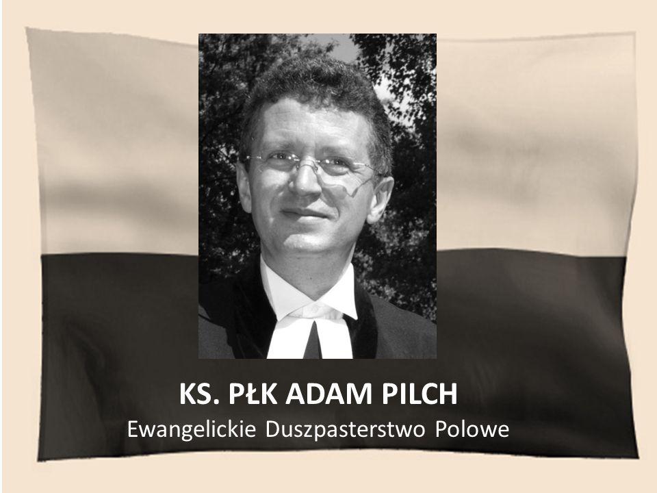 KS. PŁK ADAM PILCH Ewangelickie Duszpasterstwo Polowe