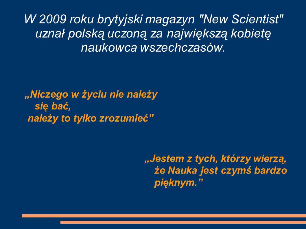 Jestem z tych, którzy wierzą, że Nauka jest czymś bardzo pięknym. W 2009 roku brytyjski magazyn