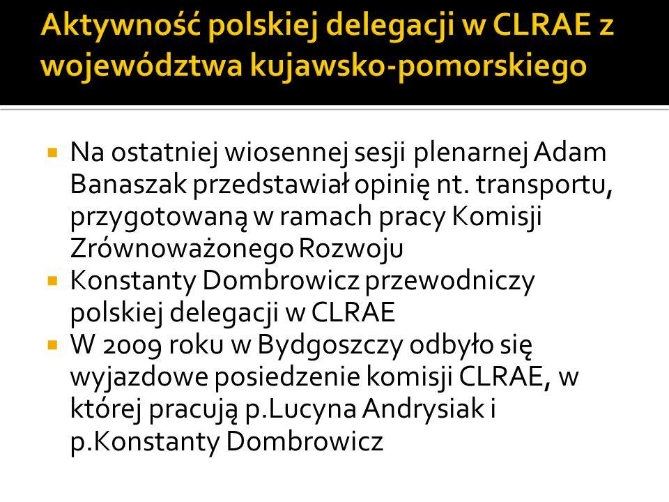 Na ostatniej wiosennej sesji plenarnej Adam Banaszak przedstawiał opinię nt. transportu, przygotowaną w ramach pracy Komisji Zrównoważonego Rozwoju Ko