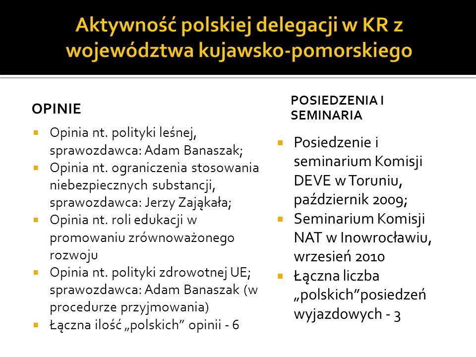 OPINIE Opinia nt. polityki leśnej, sprawozdawca: Adam Banaszak; Opinia nt. ograniczenia stosowania niebezpiecznych substancji, sprawozdawca: Jerzy Zaj