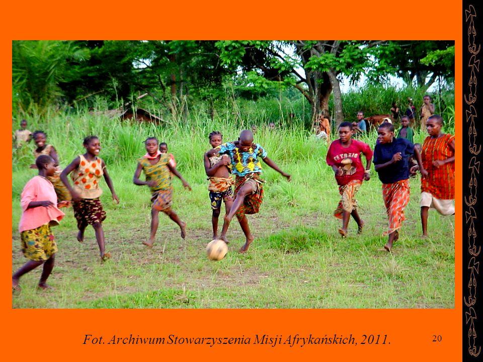 20 Fot. Archiwum Stowarzyszenia Misji Afrykańskich, 2011.