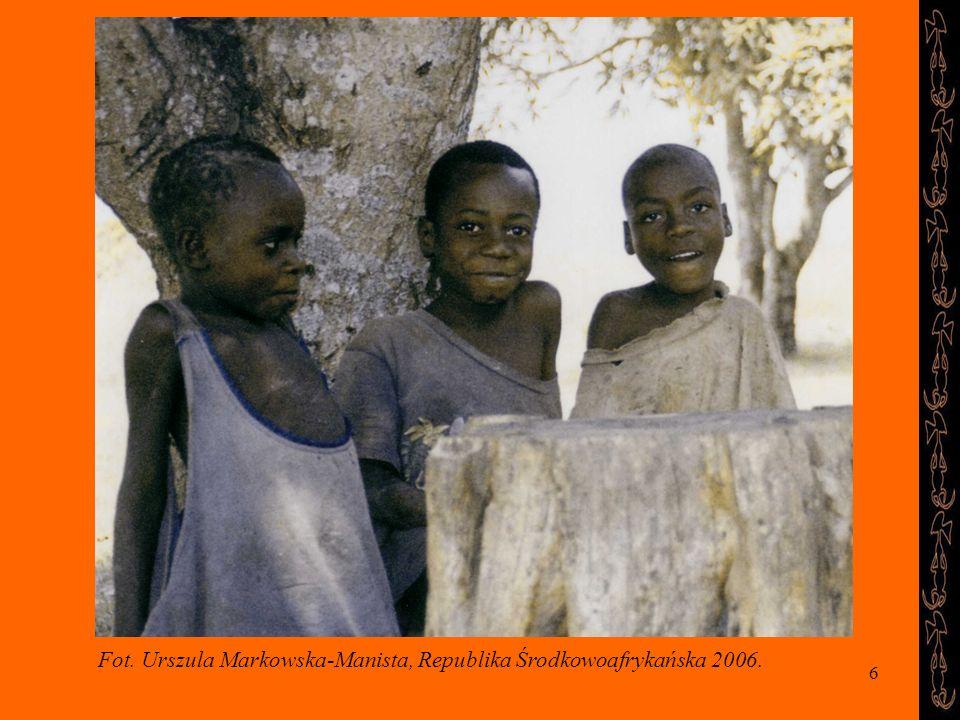 6 Fot. Urszula Markowska-Manista, Republika Środkowoafrykańska 2006.